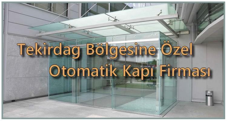 tekirdað bölgesine özel otomatik kapý firmasý